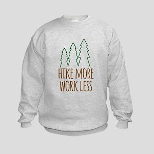 Hike More Work Less Kids Sweatshirt