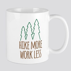 Hike More Work Less Mugs