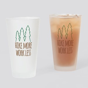 Hike More Work Less Drinking Glass