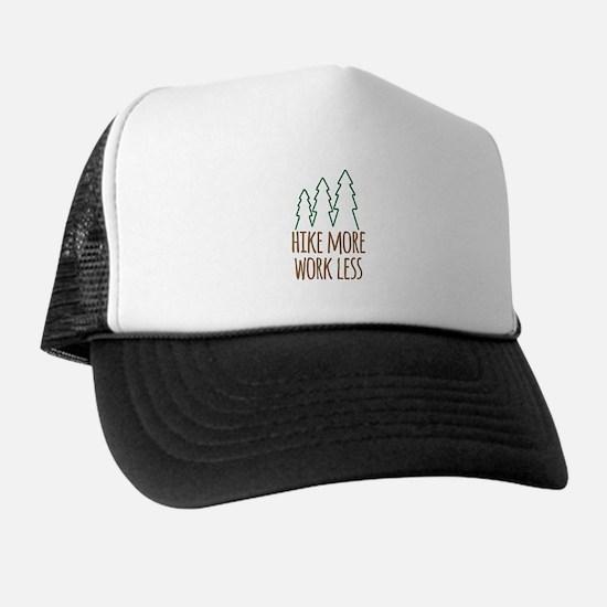 Hike More Work Less Trucker Hat