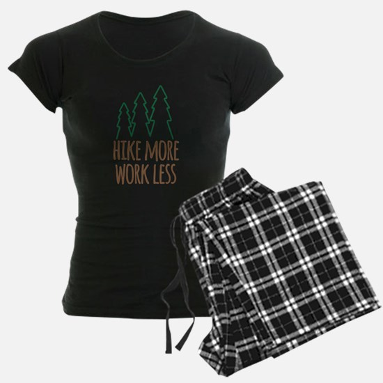 Hike More Work Less Pajamas