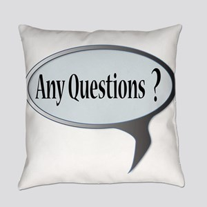 Any Questions Everyday Pillow