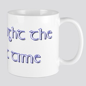 Born right the first time. Mugs