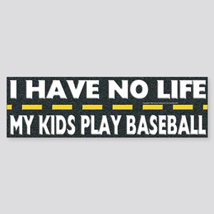 My Kids Play Baseball Bumper Sticker