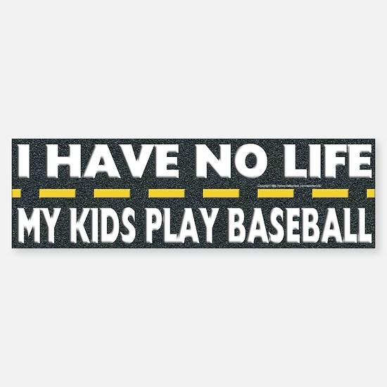 My Kids Play Baseball Bumper Bumper Bumper Sticker