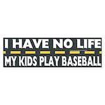 My Kids Play Baseball Bumper Sticker