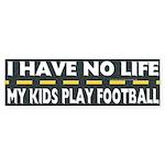 My Kids Play Football Bumper Sticker