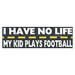 My Kid Plays Football Bumper Sticker