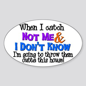 Not Me & I Don't Know Oval Sticker