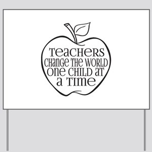 Teachers Change The World One Child at a Time Yard