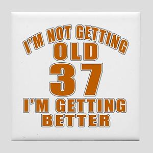 37 I Am Getting Better Tile Coaster