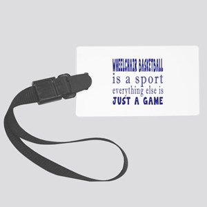 Wheelchair Basketball is a sport Large Luggage Tag