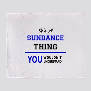 It's a SUNDANCE thing, you wouldn't Throw Blanket