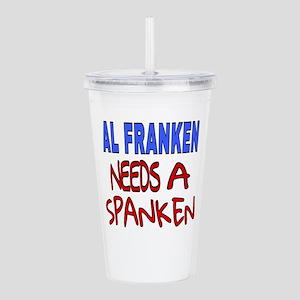 AL FRANKEN NEEDS A SPA Acrylic Double-wall Tumbler