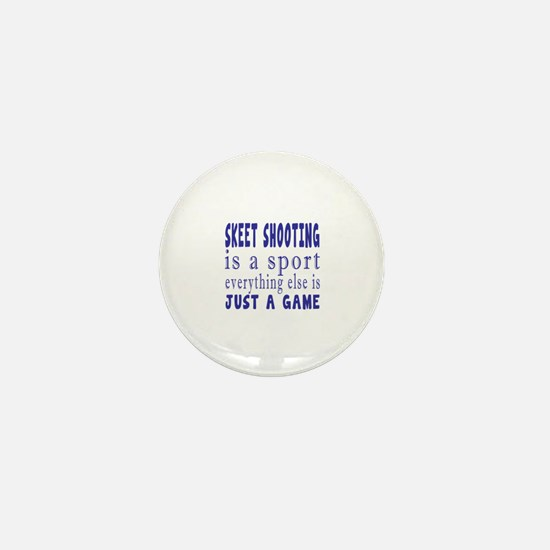 Skeet Shooting is a sport Mini Button