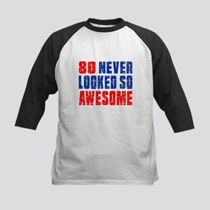 80 Never looked So Much Aweso Kids Baseball Jersey
