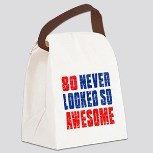 80 Never looked So Much Awesome Canvas Lunch Bag