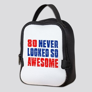 80 Never looked So Much Awesome Neoprene Lunch Bag