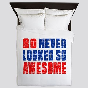 80 Never looked So Much Awesome Queen Duvet