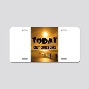 TODAY Aluminum License Plate