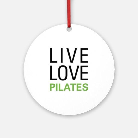 Live Love Pilates Ornament (Round)