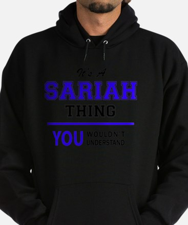It's SARIAH thing, you wouldn't unde Hoodie (dark)