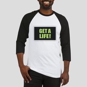 Get a Life - Green Baseball Jersey
