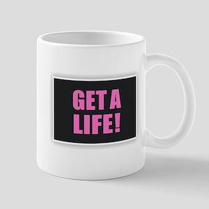 Get a Life - Pink Mugs