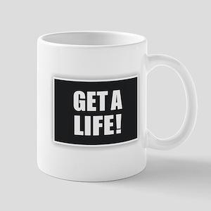 Get a Life - White Mugs