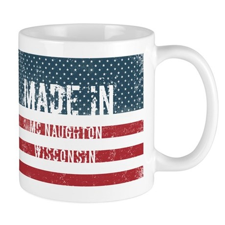 Made in Mc Naughton, Wisconsin Mugs