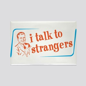 I talk to strangers Rectangle Magnet