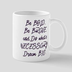 Bold, Brave, & Necessary Mugs