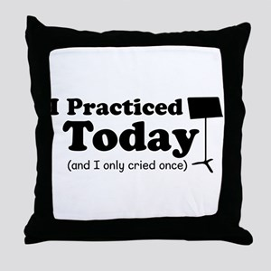 I Practiced Today Throw Pillow