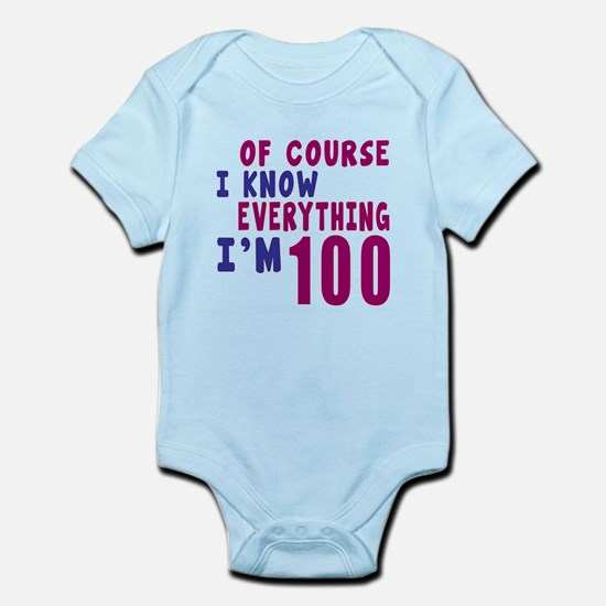I Know Everythig I Am 100 Infant Bodysuit
