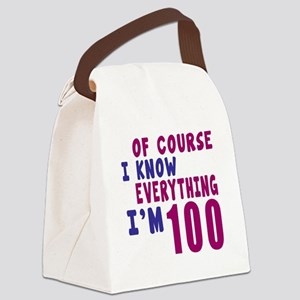 I Know Everythig I Am 100 Canvas Lunch Bag