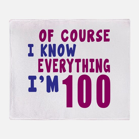 I Know Everythig I Am 100 Throw Blanket