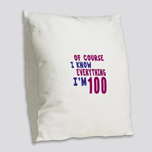 I Know Everythig I Am 100 Burlap Throw Pillow