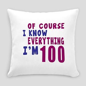 I Know Everythig I Am 100 Everyday Pillow