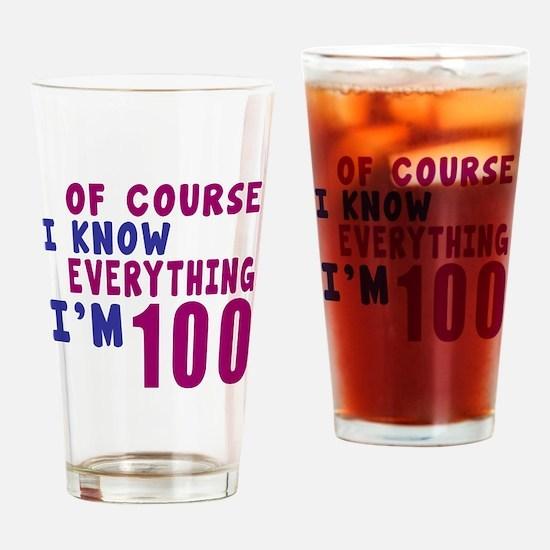 I Know Everythig I Am 100 Drinking Glass