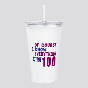 I Know Everythig I Am Acrylic Double-wall Tumbler
