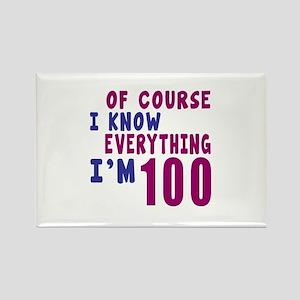 I Know Everythig I Am 100 Rectangle Magnet