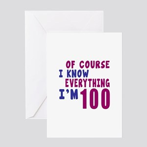 I Know Everythig I Am 100 Greeting Card