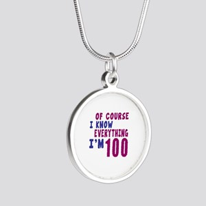 I Know Everythig I Am 100 Silver Round Necklace