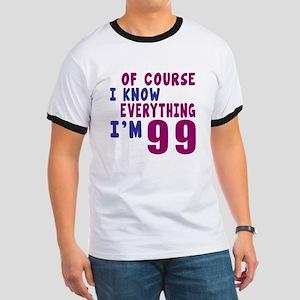 I Know Everythig I Am 99 Ringer T