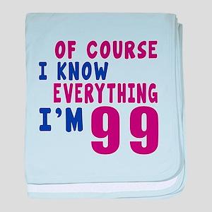 I Know Everythig I Am 99 baby blanket
