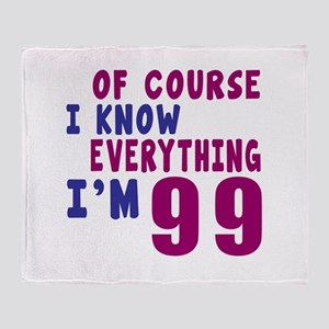 I Know Everythig I Am 99 Throw Blanket