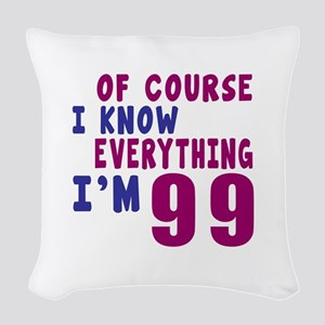 I Know Everythig I Am 99 Woven Throw Pillow