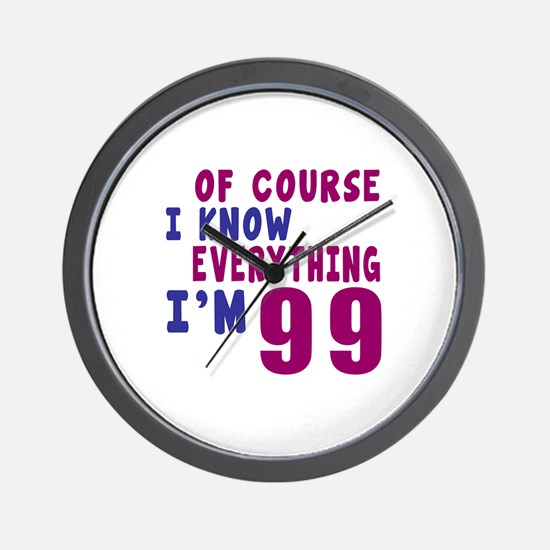 I Know Everythig I Am 99 Wall Clock