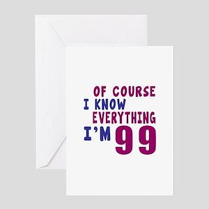 I Know Everythig I Am 99 Greeting Card
