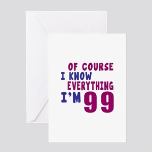 I Know Everythig Am 99 Greeting Card